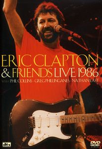 Eric Clapton and Friends Live 1986