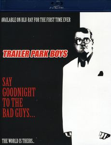 Trailer Park Boys: Say Goodnight to the Bad Guys [Import]