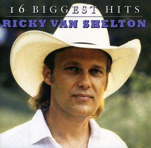 16 Biggest Hits , Ricky Van Shelton