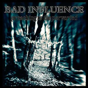 Preaching to the Perverted [Import] , Bad Influence