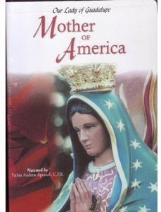 Our Lady of Guadalupe: Mother of Ameri