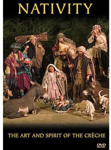 Nativity: Art & Spirit of the Creche