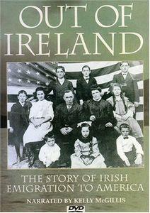 Out of Ireland: Story of Irish Emigration /  Docum