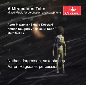 A Miraculous Tale: Mixed Music for Percussion & Saxophone