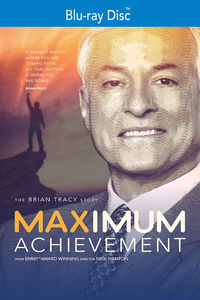 Maximum Achievement: Brian Tracy Story