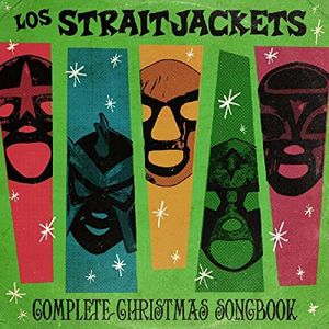 Complete Christmas Songbook , Los StraitJackets