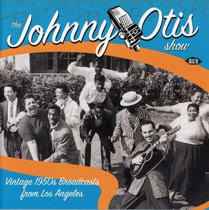 Johnny Otis Show: Vintage 1950's Broadcasts From Los Angeles [Import]