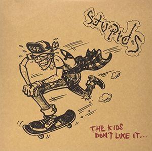Kids Don't Like It [Import] , The Stupids
