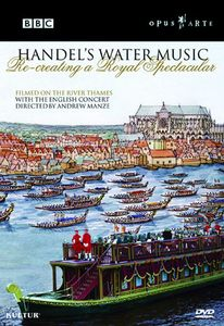 Handel's Water Music: Recreating a Royal Spectacular