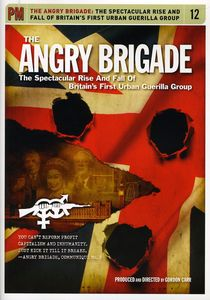 Angry Brigade: Spectacular Rise and Fall of Britian's First Urban Guerilla Group