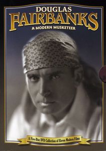 Douglas Fairbanks: Modern Musketeer