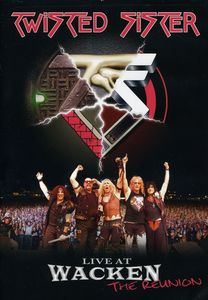 Twisted Sister: Live at Wacken: The Reunion
