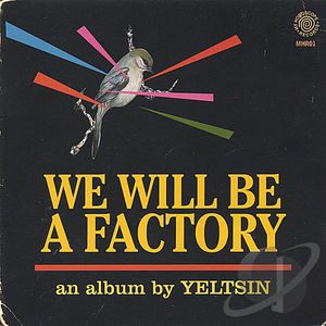 We Will Be a Factory