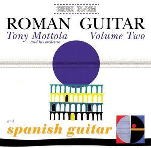 Roman Guitar, Vol. 2 and Spanish Guitar , Tony Mottola