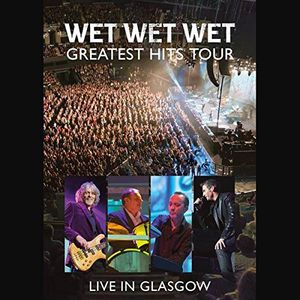 Wet Wet Wet: Greatest Hits-Live in Glasgow [Import]