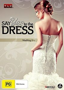Say Yes to the Dress: Wedding Bliss [Import]