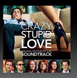 Crazy, Stupid, Love. (Original Soundtrack)