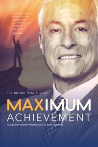 Maximum Achievement: Brian Tracy Story