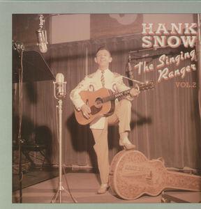 Singing Ranger Vol 2 , Hank Snow