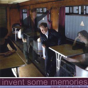 Invent Some Memories