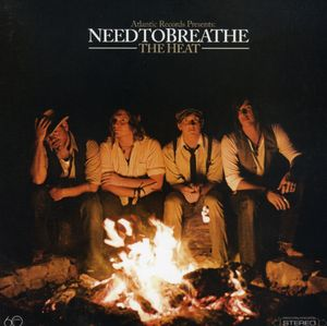 The Heat , Needtobreathe