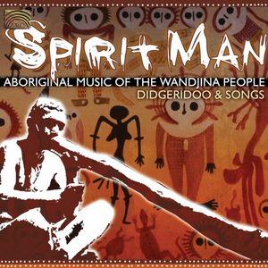 Spirit Man: Aboriginal Music Of The Wanjina People, Didgeridoo and Songs