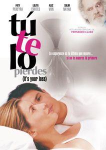 Tu Te Lo Pierdes ( It's Your Loss )