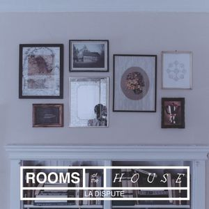 Rooms of the House [Import] , La Dispute