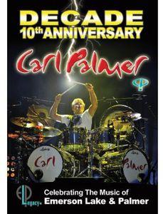 Decade: 10th Anniversary Celebrating The Music Of Emerson Lake & Palmer , Carl Palmer