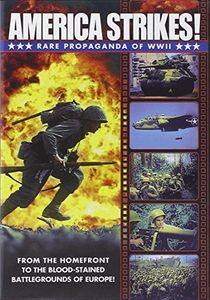 WWII: America Strikes! Rare Propaganda Films of World War II