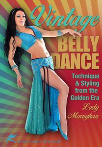 Vintage Belly Dance: Technique & Styling
