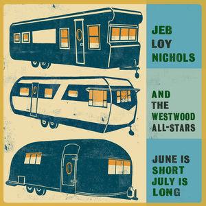 June Is Short July Is Long , Jeb Loy Nichols