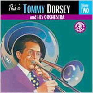 This Is Tommy Dorsey and His Orchestra Vol.2