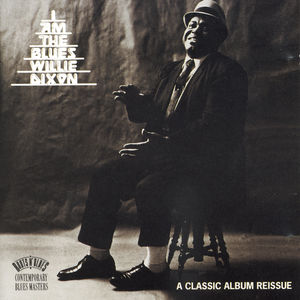 I Am the Blues , Willie Dixon