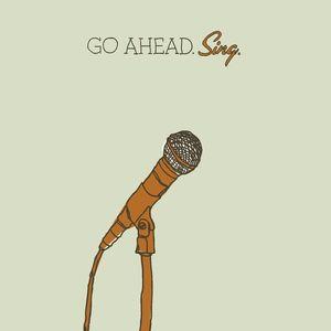 Go Ahead Sing