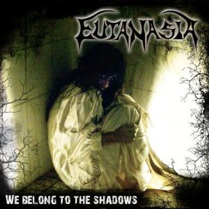 We Belong to the Shadows