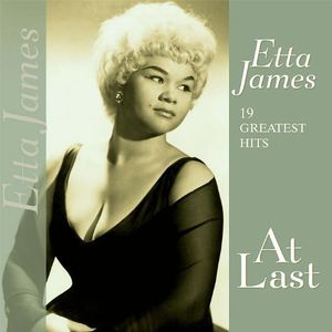 19 Greatest Hits-At Last [Import] , Etta James