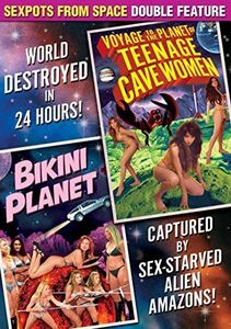 Sexpots From Space Double Feature: Bikini Planet /  Voyage to the Planet of Teenage Cavewomen