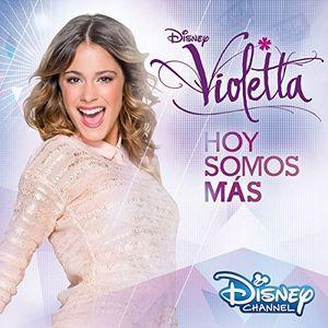Violetta-Hoy Somos Mas (Original Soundtrack) [Import]