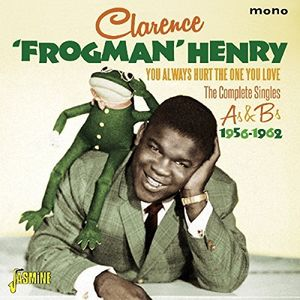 You Always Hurt The One You Love: Complete Singles [Import] , Clarence Henry Frogman