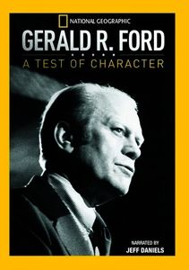 Gerald R. Ford: A Test of Character