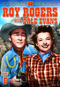 Roy Rogers With Dale Evans: Volume 6