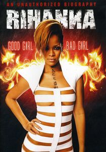 Rihanna: Good Girl, Bad Girl