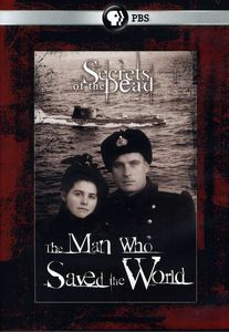 Secrets of the Dead: The Man Who Saved the World