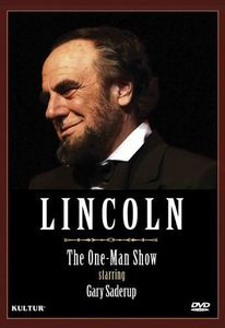 Lincoln: The One Man Show Starring Gary Saderup