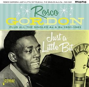 Just A Little Bit Plus All The Singles As & Bs [Import] , Rosco Gordon