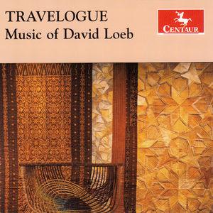 Travelogue: Music Of David Loeb