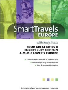 Smart Travels With Rudy Maxa: Four Great Cities II /  Europe Just ForFun /  A Music Lover's Europe