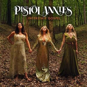 Interstate Gospel , Pistol Annies