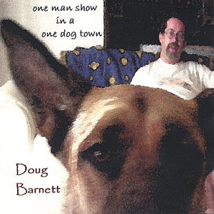 One Man Show in a One Dog Town